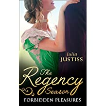 The Regency Season: Forbidden Pleasures: The Rake to Rescue Her / The Rake to Reveal Her (Mills & Boon M&B)