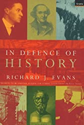 In Defence of History by Richard J. Evans (1998-10-08)