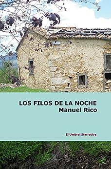 LOS FILOS DE LA NOCHE de [Rico, Manuel]