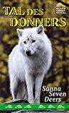 Tal des Donners: Beaver Creek Ranch von Sanna Seven Deers