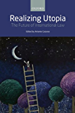 Realizing Utopia: The Future of International Law
