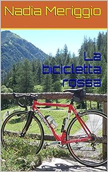 La bicicletta rossa di [Meriggio, Nadia]