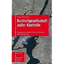 Kontrollgesellschaft ausser Kontrolle: Perspektiven kritischer Theorie im Zeitalter der Globalisierung (Reflexiv)