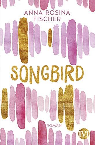 Buchseite und Rezensionen zu 'Songbird: Roman' von Anna Rosina Fischer