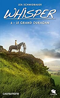 Whisper, tome 6 : Le Grand Ouragan par Lea Schmidbauer