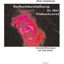 """Selbstdarstellung in der Videokunst. Zwischen Performance und """"Self-editing"""""""