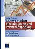 Karriere machen: Steuerberatung und Wirtschaftsprüfung 2003/2004. Erfolgsprogramme für Berufseinstieg und Weiterbildung