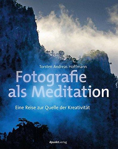 Fotografie als Meditation: Eine Reise zur Quelle der Kreativität Buch-Cover