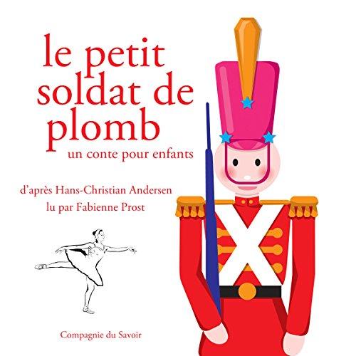 Le petit soldat de plomb (Les plus beaux contes pour enfants)