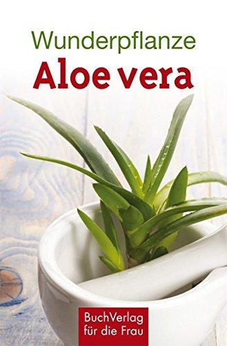 Wunderpflanze Aloe vera (Minibibliothek, Format 6,2 cm x 9,5 cm) - Aloe Vera Gesundheit