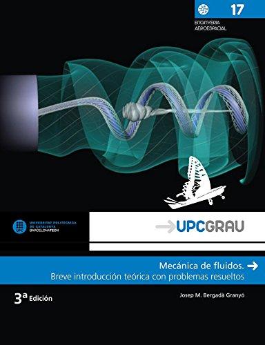 Mecánica de fluidos (3ª ed.-2017) Breve introducción teórica con problemas resue (UPCGrau) por Josep María Bergada Grañó