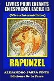 Livres Pour Enfants En Espagnol Facile 13: Rapunzel: Volume 13 (Serie Espagnol Facile)