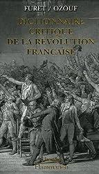 Dictionnaire critique de la Révolution française Coffret en 5 volumes : Interprètes et historiens ; Idées ; Institutions et créations ; Acteurs ; Evénements