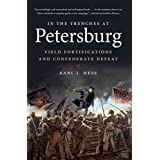 [(In the Trenches at Petersburg : Field Fortifications and Confederate Defeat)] [By (author) Earl J. Hess] published on (September, 2013)