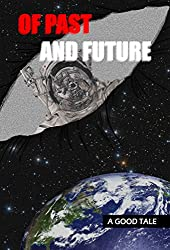 Of Past And Future (A Good Tale Book 3)