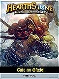 Hearthstone Héroes of Warcraft Guía no Oficial