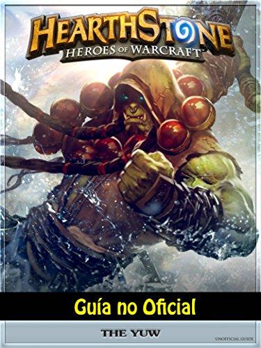 Hearthstone Héroes of Warcraft Guía no Oficial eBook ...