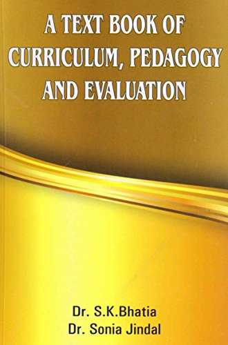 A TEXT BOOK OF CURRICULUM, PEDAGOGY AND EVALUATION