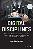 Digital Disciplines: Attaining Market Leadership via the Cloud, Big Data, Social, Mobile, and the Internet of Things (Wiley CIO)