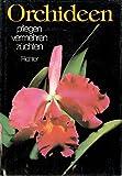 Orchideen pflegen, vermehren, züchten