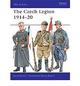 TheCzech Legion 1914-20 by Bullock, David ( Author ) ON Jun-10-2008, Paperback