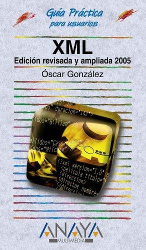 XML (Edición revisada y ampliada 2005) (Guías Prácticas)