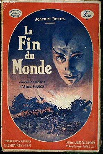 LA FIN DU MONDE D'APRES LE SCENARIO D'ABEL GANCE / COLLECTION HEBDOMADAIRE CINEMA-BIBLIOTHEQUE.
