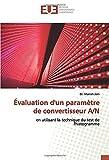 Évaluation d'un paramètre de convertisseur A/N: en utilisant la technique du test de l'histogramme...