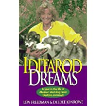 Iditarod Dreams: A Year in the Life of Alaskan Sled Dog Racer DeeDee Jonrowe by Lew Freedman (2005-01-01)