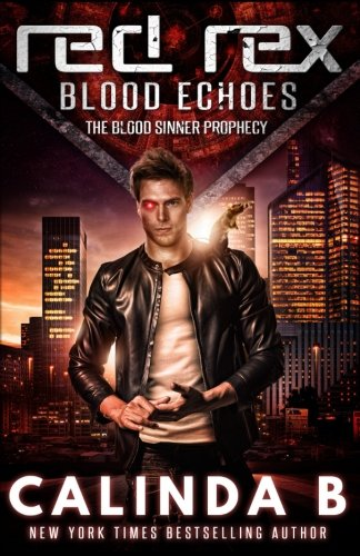 Red Rex: Blood Echoes: Volume 1 (The Blood Sinners Prophecy)