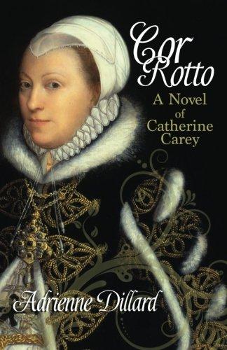 cor-rotto-a-novel-of-catherine-carey