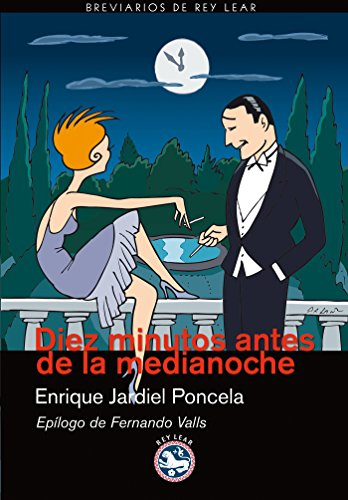Diez minutos antes de la medianoche: Novela para muchachas y hombres tímidos (Breviarios de Rey Lear nº 44)