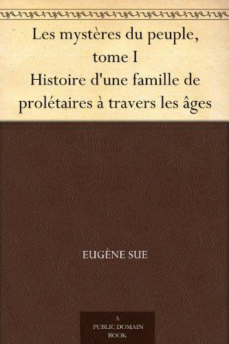 Couverture du livre Les mystères du peuple, tome I Histoire d'une famille de prolétaires à travers les âges