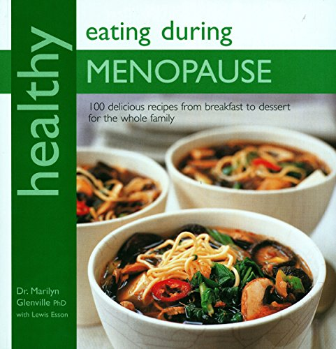 Healthy Eating During Menopause by PhD Glenville Marilyn (1-Aug-2009) Paperback