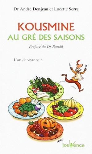 Kousmine au gré des saisons : L'Art de vivre sain par André Denjean