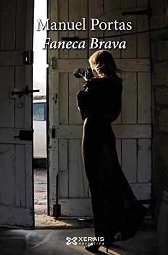 Faneca Brava (Edición Literaria - Narrativa E-Book) (Galician Edition) por Manuel Portas Fernández