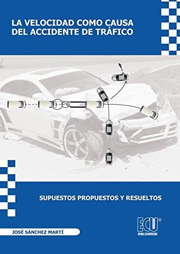 La velocidad como causa del accidente de tráfico. Supuestos propuestos y resueltos.