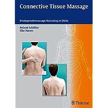 Connective Tissue Massage: Bindegewebsmassage According to Dicke (Reihe, Physiofachbuch)