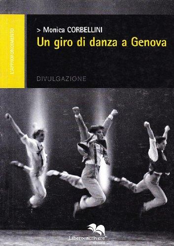 Un giro di danza a Genova (L'approfondimento) por Monica Corbellini