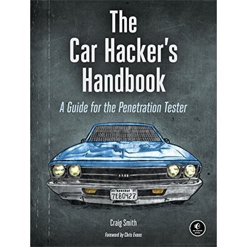 The Car Hacker's Handbook: A Guide for the Penetration Tester by Craig Smith(2016-03-01)