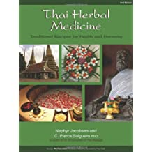 Thai Herbal Medicine: Traditional Recipes for Health and Harmony by Nephyr Jacobsen (2014-03-18)
