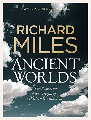 Ancient Worlds: The Search for the Origins of Western Civilization (Allen Lane History) by Richard Miles (28-Oct-2010) Hardcover