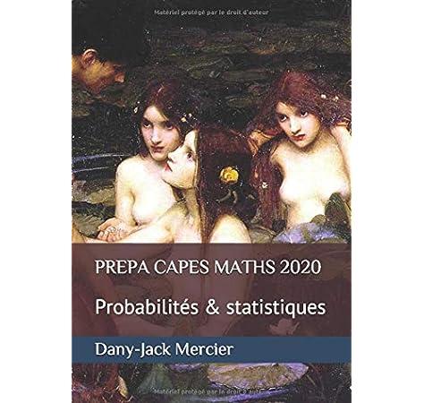 Amazon Fr Prepa Capes Maths 2020 Probabilites Statistiques Mercier Dany Jack Livres
