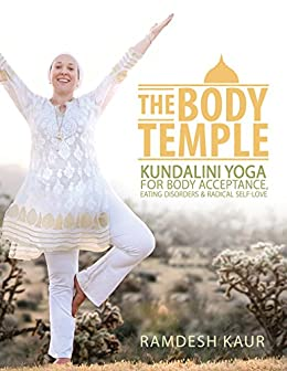 The Body Temple: Kundalini Yoga For Body Acceptance, Eating ...