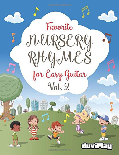 Favorite Nursery Rhymes for Easy Guitar. Vol 2: Volume 2