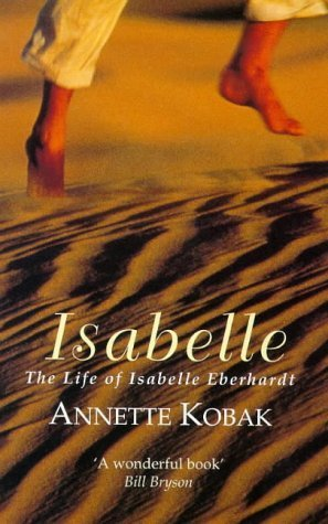 isabelle-the-life-of-isabelle-eberhardt-virago-classic-non-fiction-by-kobak-annette-1998-taschenbuch