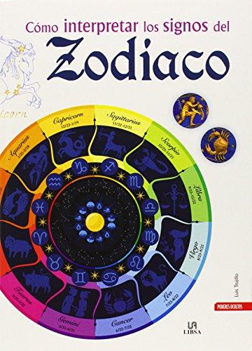 Cómo interpretar los signos del zodiaco (Poderes Ocultos) por Luis Trujillo