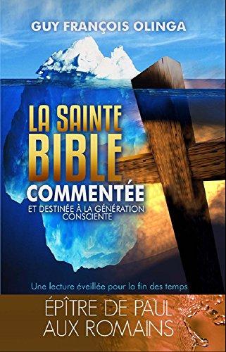 Couverture du livre La Sainte Bible Commentée - Épître de Paul aux Romains (La Sainte Bible Commentée pour la Génération Consciente t. 1)