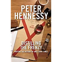 Distilling the Frenzy: Writing the History of One's Own Times