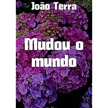 Mudou o mundo (Portuguese Edition)